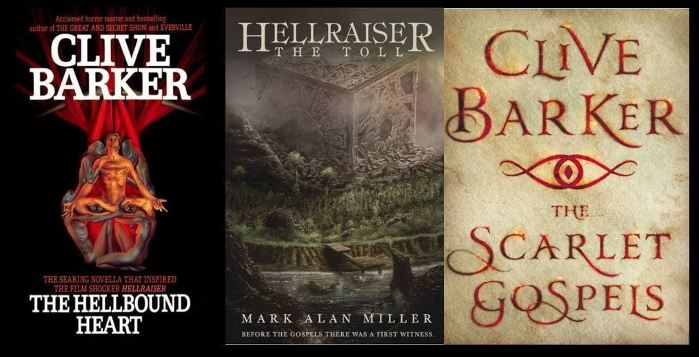 Clive Barkers novels, The Hellbound Heart, Hellraiser: The Toll and The Scarlet Gospels