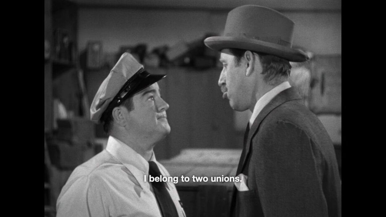 "Wilbur Grey (Lou Costello) says, ""I belong to two unions,"" in the film, ""Abbott and Costello Meet Frankenstein"" (1948)."