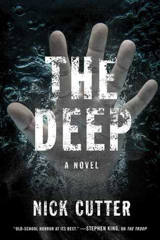 a book cover depicting a hand underwater, fingers splayed. it reads THE DEEP a novel by NICK CUTTER