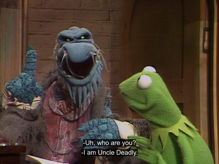 "Uncle Deadly tells Kermit the Frog, ""I am Uncle Deadly,"" in the TV show, ""The Muppet Show."""
