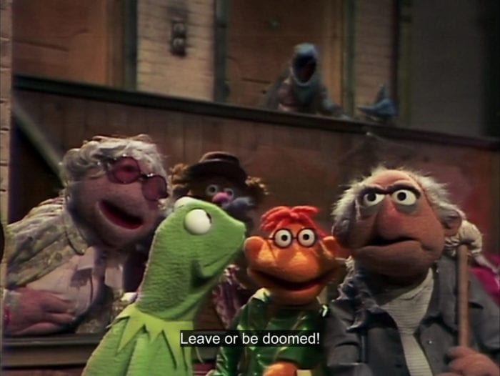 "Uncle Deadly yells to the Muppets, ""Leave or be doomed!"", in the TV show, ""The Muppet Show."""