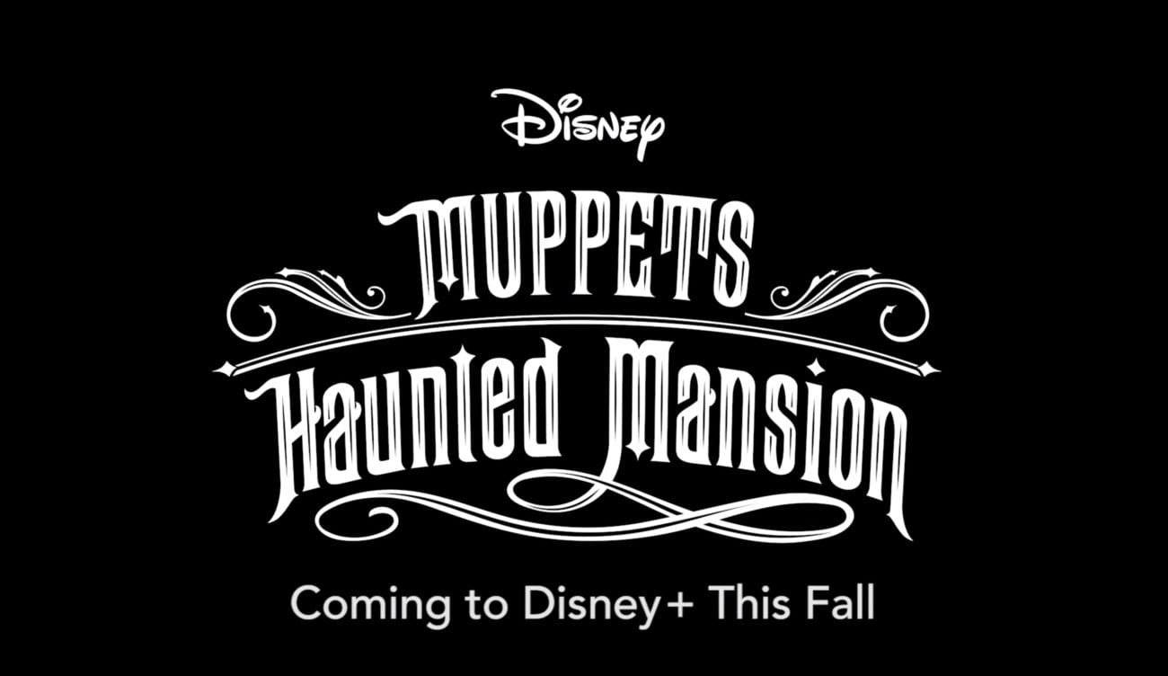"""Announcement title card reading, """"Disney Muppets Haunted Mansion: Coming to Disney+ This Fall."""""""
