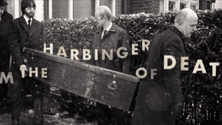 """screencap of Dennis Nielsen documentary depicting pallbearers carrying a coffin with the words """"I am the harbinger of death"""" overlaid."""